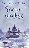 Snow-walker, Catherine Fisher