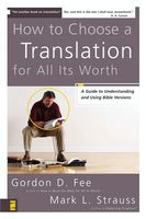 How to Choose a Translation for All Its Worth, Gordon D. Fee, Mark L. Strauss