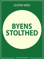 Byens stolthed, Gustav Wied