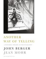 Another Way of Telling, Jean Mohr, John Berger