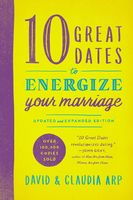 10 Great Dates to Energize Your Marriage, Claudia Arp, David Arp