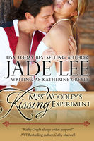 Miss Woodley's Kissing Experiment (A Lady's Lessons, Book 3), Jade Lee