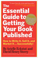Essential Guide to Getting Your Book Published, Arielle Eckstut, David Henry Sterry