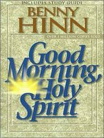 Good Morning, Holy Spirit, Benny Hinn