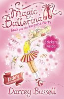 Jade and the Surprise Party (Magic Ballerina, Book 20), Darcey Bussell
