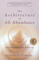 The Architecture of All Abundance, Lenedra J.Carroll