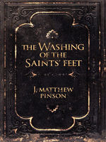 The Washing of The Saints' Feet, J.Matthew Pinson