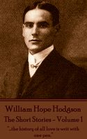 The Short Stories – Volume 1, William Hope Hodgson