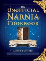 Unofficial Narnia Cookbook, Dinah Bucholz