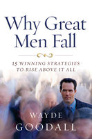 Why Great Men Fall, Wayde Goodall