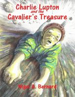 Charlie Lupton and the Cavalier's Treasure, Nigel A.Bernard