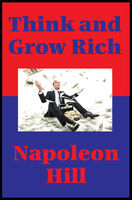 Think and Grow Rich (with linked TOC), Napoleon Hill