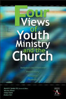 Four Views of Youth Ministry and the Church, Chap Clark, Malan Nel, Wesley Black