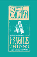 Fragile Things: Short Fictions and Wonders, Neil Gaiman