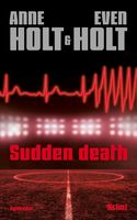 Sudden death, Anne Holt