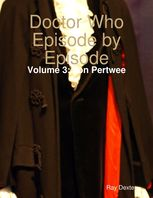 Doctor Who Episode By Episode: Volume 3 Jon Pertwee, Ray Dexter