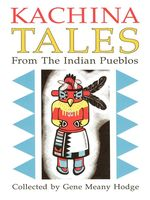 Kachina Tales From the Indian Pueblos, Gene Meany Hodge