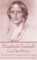 Lois The Witch, Elizabeth Gaskell