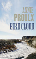 Bird Cloud, Annie Proulx