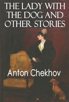 The Lady with the Dog and Other Stories, Anton Chekhov