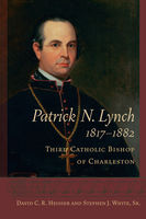 Patrick N. Lynch, 1817–1882, David C.R.Heisser, Sr., Stephen White