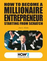 How to Become a Millionaire Entrepreneur Starting from Scratch, Dario Abate