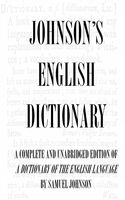 Dictionary of the English Language (Complete and Unabridged), Samuel Johnson