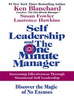 Self Leadership and the One Minute Manager, Ken Blanchard, Lawrence Hawkins, Susan Fowler