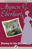 Enemy in the House, Mignon G.Eberhart