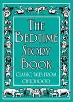 The Bedtime Story Book, Various Authors