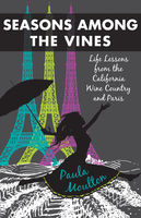 Seasons Among the Vines, New Edition, Paula Moulton