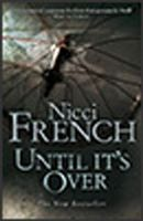 Until Its Over, Nicci French