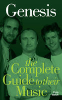 Genesis: The Complete Guide to their Music, Chris Welch