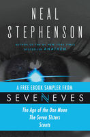 Seveneves eBook Sampler – pages 3–108, Neal Stephenson