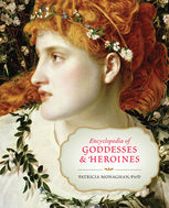 Encyclopedia of Goddesses and Heroines, Patricia Monaghan