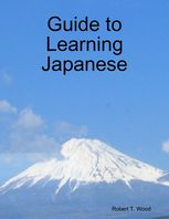 Guide to Learning Japanese, Robert Wood
