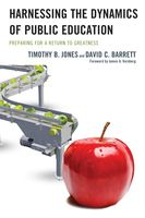 Harnessing The Dynamics of Public Education, David Barrett, Timothy Jones