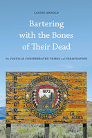 Bartering with the Bones of Their Dead, Laurie Arnold