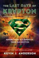 The Last Days of Krypton, Kevin J.Anderson