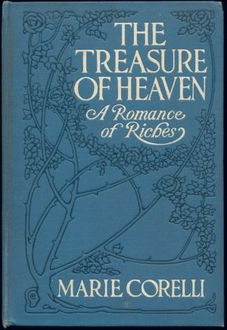 The Treasure of Heaven / A Romance of Riches, Marie Corelli