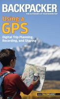 Backpacker Magazine's Using a GPS, Bruce Grubbs