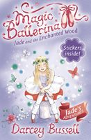 Jade and the Enchanted Wood (Magic Ballerina, Book 19), Darcey Bussell