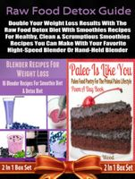Raw Food Detox Diet: Double Your Weight Loss Results With The Raw Food Detox Diet With Smoothies Recipes, Juliana Baldec