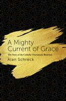 Mighty Current of Grace, Alan Schreck