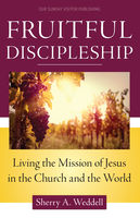 Fruitful Discipleship, Sherry Weddell