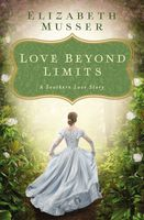 Love Beyond Limits, Elizabeth Musser