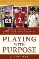 Playing with Purpose: Football, Mike Yorkey