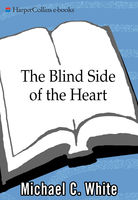 The Blind Side of the Heart, Michael White