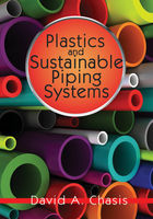 Plastics and Sustainable Piping Systems, David Chasis