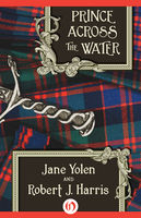 Prince Across the Water, JANE YOLEN, Robert Harris